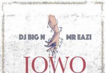 DJ-Big-N-x-Mr-Eazi-Jowo-Mp3-Download