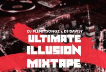 Download Ultimate Illusion Mixtape 2.0 By DJ PlentySongz x DJ Davisy